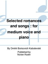 Selected romances and songs : for medium voice and piano