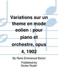 Variations sur un theme en mode eolien : pour piano et orchestre, opus 4, 1902