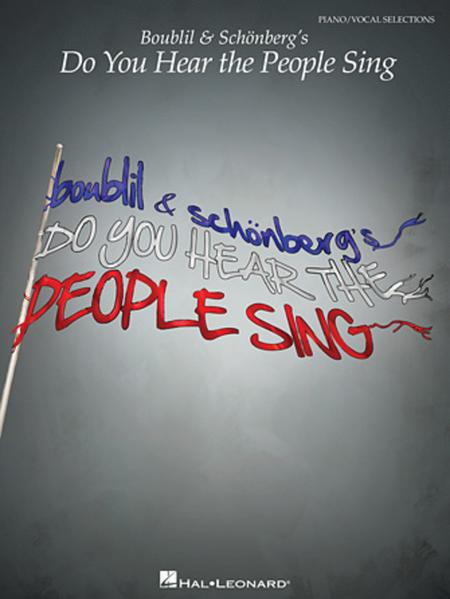 Boublil & Schonberg's Do You Hear the People Sing
