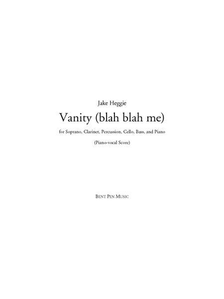 Vanity (blah blah me) - piano/vocal score