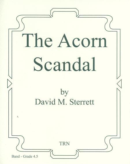 The Acorn Scandal (score & parts)