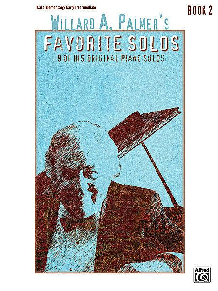 Willard A. Palmer's Favorite Solos