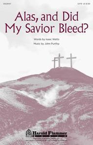 Alas, and Did My Savior Bleed?