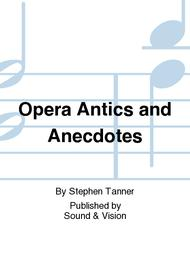 Opera Antics And Anecdotes