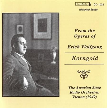 From the Operas of Erich Wolfg
