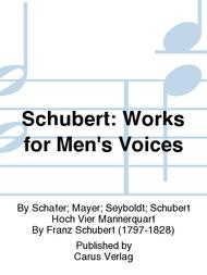 Schubert: Works for Men's Voices