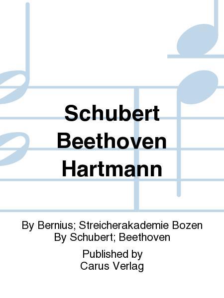 Schubert Beethoven Hartmann