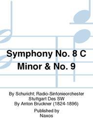 Symphony No. 8 C Minor & No. 9
