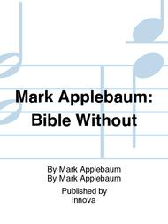 Mark Applebaum: Bible Without