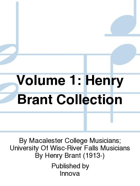 Volume 1: Henry Brant Collection