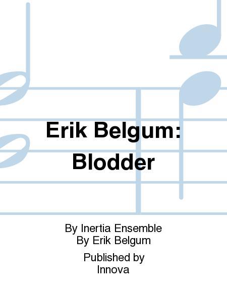 Erik Belgum: Blodder
