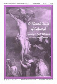 O Blessed Cross of Calvary!
