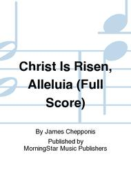 Christ Is Risen, Alleluia (Full Score)