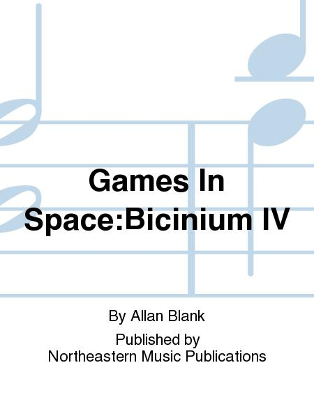 Games In Space:Bicinium IV