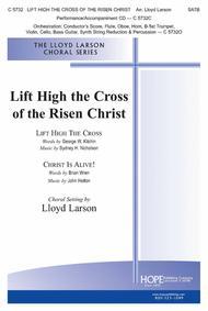 Lift High The Cross Of The Risen Christ