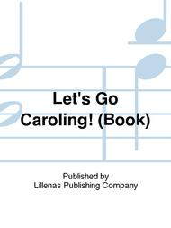 Let's Go Caroling! (Book)