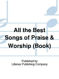 All the Best Songs of Praise & Worship (Book)