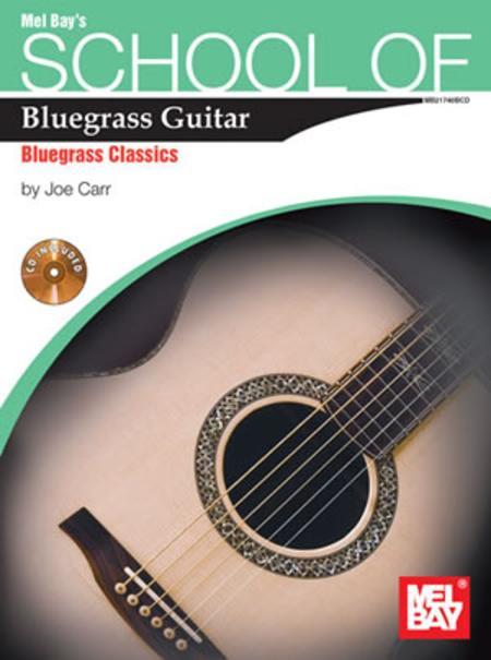 School of Bluegrass Guitar - Bluegrass Classics