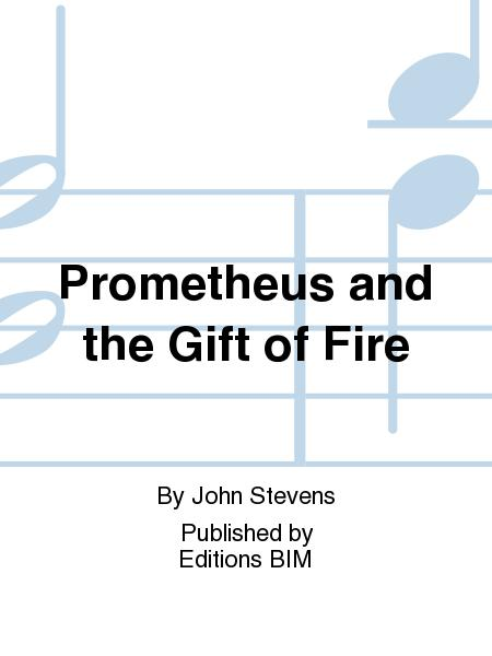 Prometheus and the Gift of Fire