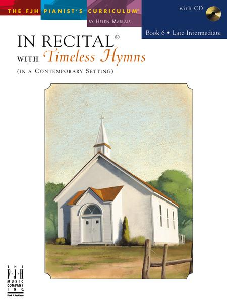 In Recital(r) with Timeless Hymns, Book 6