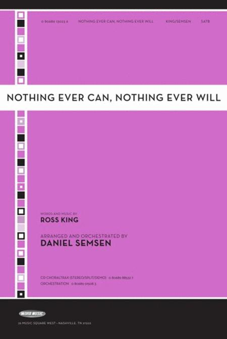 Nothing Ever Can, Nothing Ever Will