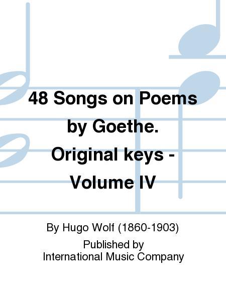 48 Songs on Poems by Goethe. Original keys - Volume IV