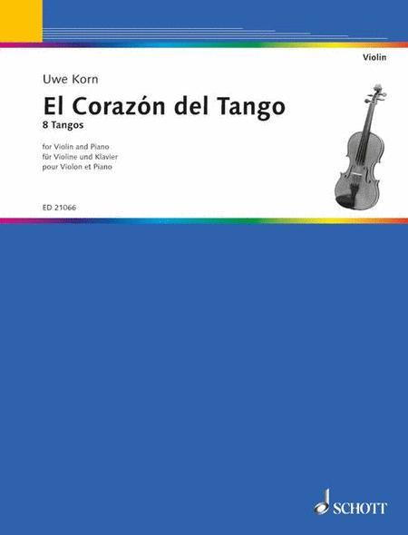 El Corazon Del Tango 8 Tangos For Violin & Piano