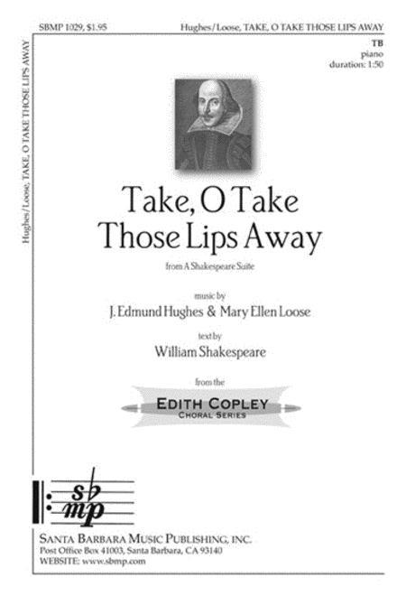Take, O Take Those Lips Away