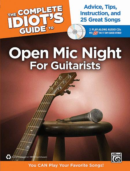 The Complete Idiot's Guide to Open Mic Night for Guitarists