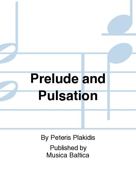 Prelude and Pulsation