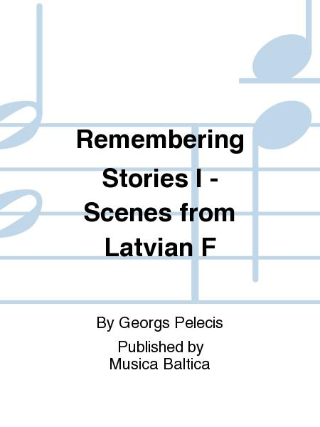 Remembering Stories I - Scenes from Latvian F