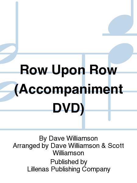 Row Upon Row (Accompaniment DVD)