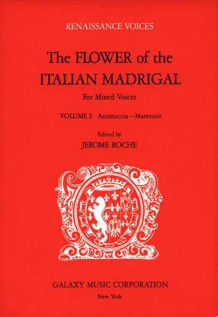 The Flower of the Italian Madrigal Volume 1