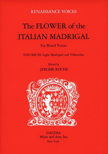 The Flower of the Italian Madrigal Volume 3