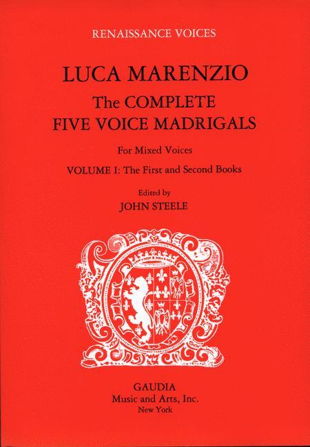 Luca Marenzio: The Complete Five Voice Madrigals Volume 1