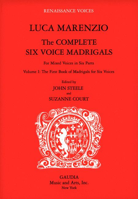 Luca Marenzio: The Complete Six Voice Madrigals Volume 1