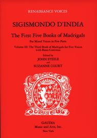 Sigismondo D'India: The First Five Books of Madrgials Volume 3