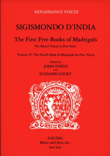 Sigismondo D'India: The First Five Books of Madrigals Volume 4