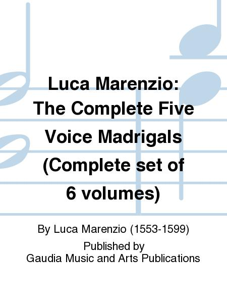 Luca Marenzio: The Complete Five Voice Madrigals (Complete set of 6 volumes)