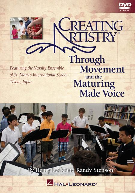 Creating Artistry Through Movement and the Maturing Male Voice