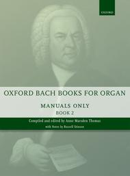 Oxford Bach Books for Organ: Manuals Only, Book 2
