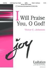 I Will Praise You, O God!
