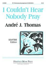 I Couldn't Hear Nobody Pray