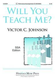 Will You Teach Me?