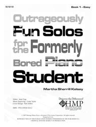 Outrageously Fun Solos for the Formerly Bored Piano Student - Book 1, Easy