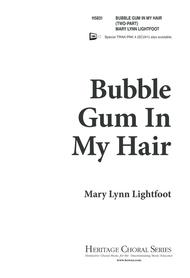 Bubble Gum in My Hair