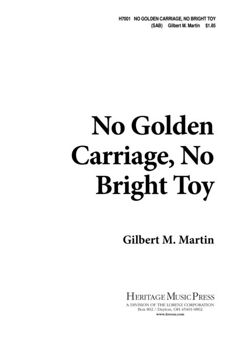 No Golden Carriage, No Bright Toy