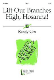 Lift Our Branches High, Hosanna!