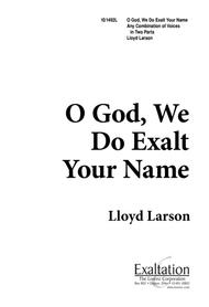O God, We Do Exalt Your Name
