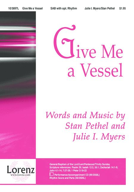 Give Me a Vessel
